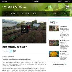Irrigation Made Easy - Fact Sheets - Gardening Australia - GARDENING AUSTRALIA