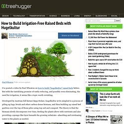 How to Build Irrigation-Free Raised Beds with Hugelkultur