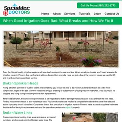 When Good Irrigation Goes Bad: Irrigation Repair PhoenixSprinkler Doctors