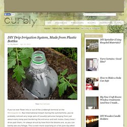 DIY Drip Irrigation System, Made from Plastic Bottles » Curbly