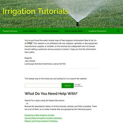 Irrigation tutorials; sprinkler & drip systems, design, install and repair.