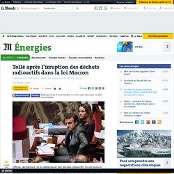 Tollé après l'irruption des déchets radioactifs dans la loi Macron