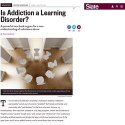Is addiction a learning disorder?
