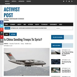 Is China Sending Troops To Syria?