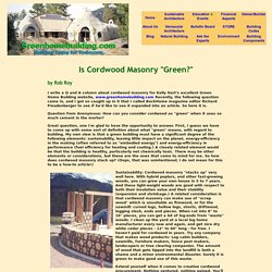 "Is Cordwood Masonry ""Green?"""