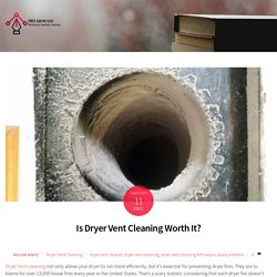 Is Dryer Vent Cleaning Worth It? -