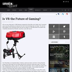 Is VR the Future of Gaming? - Wake And Game