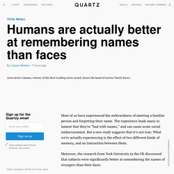 Is it harder to remember names or faces?