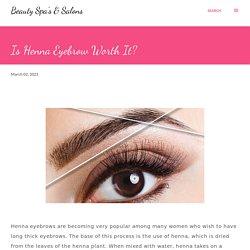 Is Henna Eyebrow Worth It?