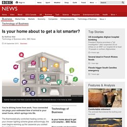 Is your home about to get a lot smarter? - BBC News