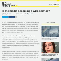 Is the media becoming a wire service?
