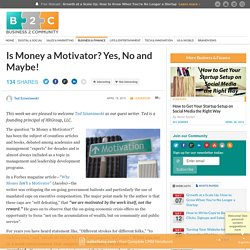 Is Money a Motivator? Yes, No and Maybe!