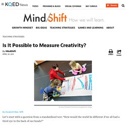 Is It Possible to Measure Creativity?