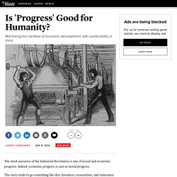 Is 'Progress' Good for Humanity?