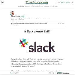 Is Slack the new LMS? — The Synapse
