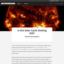Is the Solar Cycle Stoking ISIS?
