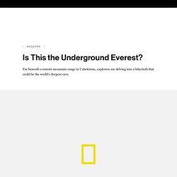Is This the Underground Everest?