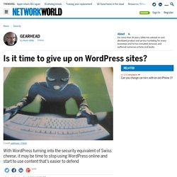 Is it time to give up on WordPress sites?