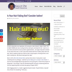 Is Your Hair Falling Out? Consider Iodine!