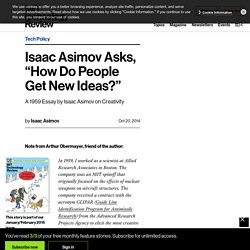 "Isaac Asimov Asks, ""How Do People Get New Ideas?"""