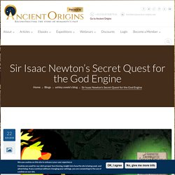 Sir Isaac Newton's Secret Quest for the God Engine