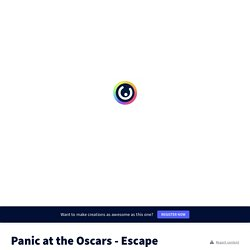 Panic at the Oscars - Escape Game by Isabelle Beaubreuil on Genially