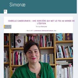 Isabelle Cambourakis : une sorcière qui met le feu au monde de l'édition