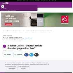 """Isabelle Carré : """"On peut revivre dans les pages d'un livre"""""""