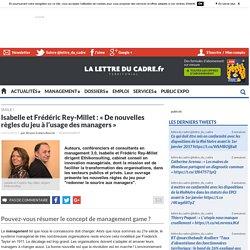 De nouvelles règles du jeu à l'usage des managers - Isabelle et Frédéric Rey-Millet