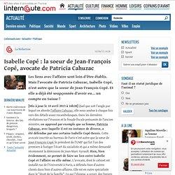 Isabelle Copé : lasoeur de Jean-François Copé, avocate dePatriciaCahuzac - L'Internaute Actualite