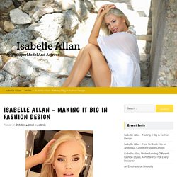Isabelle Allan – Making it Big in Fashion Design