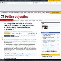 Isabelle Prévost-Desprez devant la justice dans l'affaire des fadettes du « Monde »