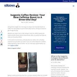 Isagenix Coffee Review - Isavantage