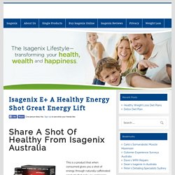 Isagenix E+ A Healthy Energy Shot Great Energy Lift -