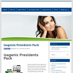 Isagenix Presidents Pack -
