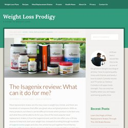 The Isagenix review: What can it do for me?