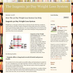 The Isagenix 30 Day Weight Loss System: How The 30 Day Weight Loss System Can Help
