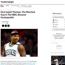 How Isaiah Thomas, The Shortest Guy In The NBA, Became Unstoppable