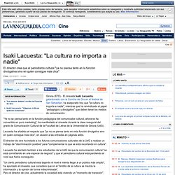 "Isaki Lacuesta: ""La cultura no importa a nadie"""