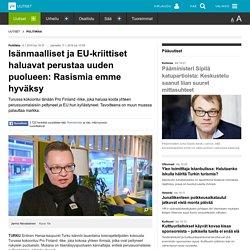 Isänmaalliset ja EU-kriittiset haluavat perustaa uuden puolueen: Rasismia emme hyväksy