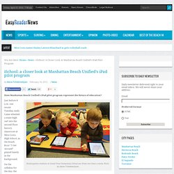 iSchool: a closer look at Manhattan Beach Unified's iPad pilot program