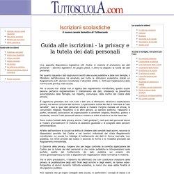 Guida alle iscrizioni - la privacy e la tutela dei dati personali - TUTTOSCUOLA