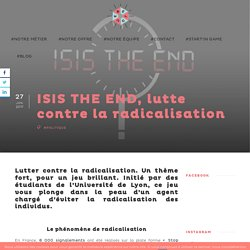 ISIS THE END, lutter contre la radicalisation