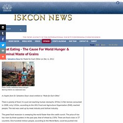 ISKCON News: Meat Eating - The Cause For World Hunger & Criminal Waste of Grains [Article]