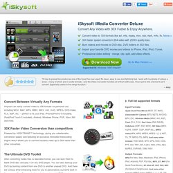 iSkysoft iMedia Converter Deluxe for Mac & Windows: Convert Video 30X Faster, Like AVI, TS, MTS, MPG, MKV, MOV, MP4, M4V, Burn DVD,Convert Video to iPad, iTunes, iPhone.