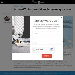 Islam d'Asie: une foi ancienne en question