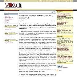 """L'islam sera """"un enjeu électoral"""" pour 2017, concède Valls"""