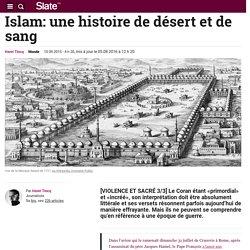 Islam: une histoire de désert et de sang