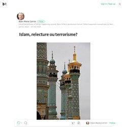 Islam, relecture ou terrorisme?