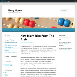 How Islam Rise From The Arab